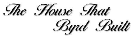 The House that Byrd Built